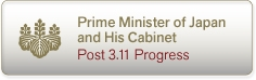 Prime Minister of Japan and his Cabinet,Post 3.11 Progress